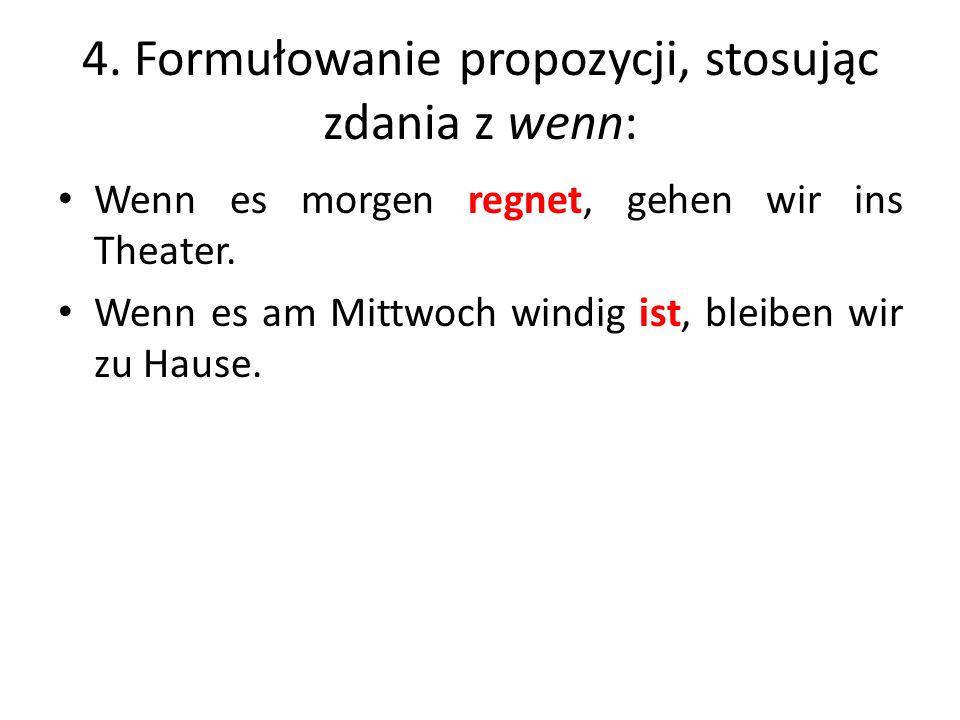 4. Formułowanie propozycji, stosując zdania z wenn: