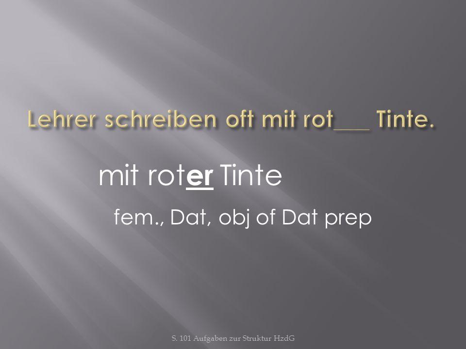 Lehrer schreiben oft mit rot___ Tinte.
