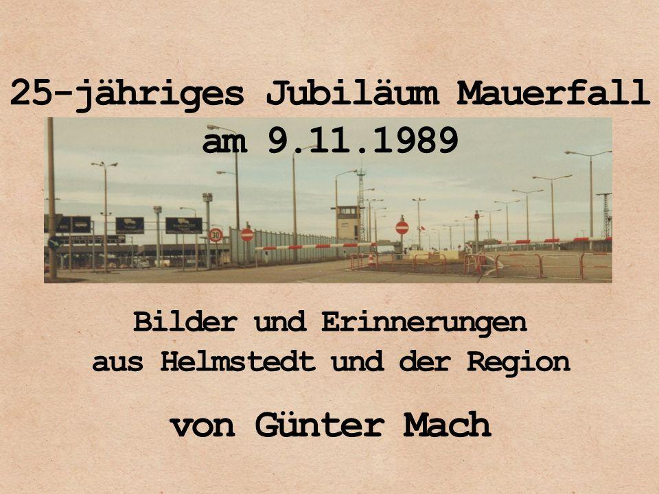 25-jähriges Jubiläum Mauerfall am 9.11.1989 von Günter Mach