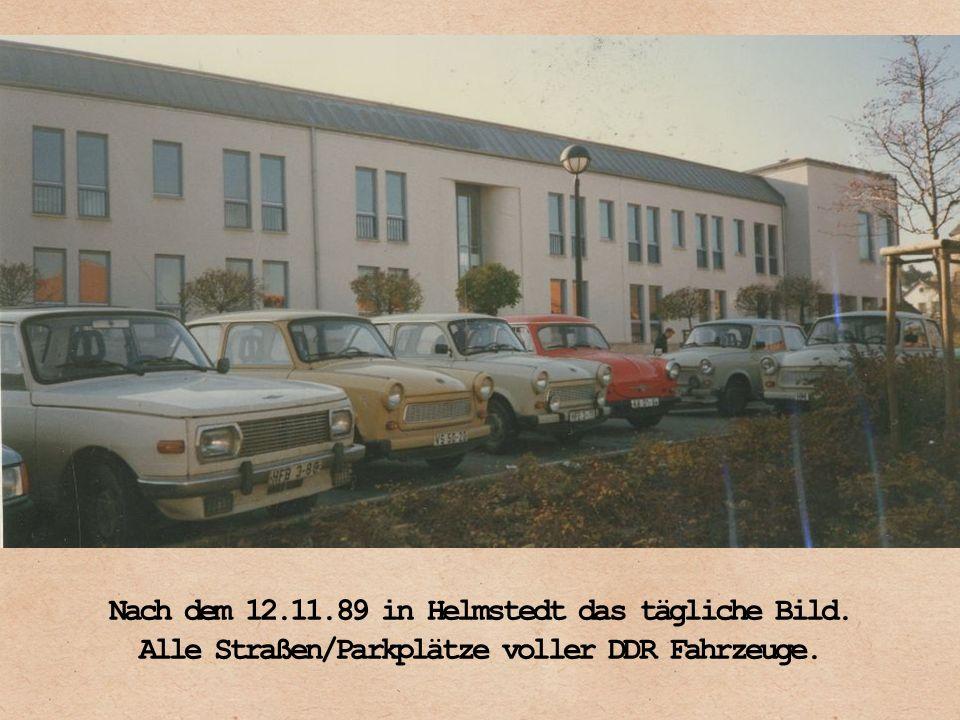 Nach dem 12.11.89 in Helmstedt das tägliche Bild.
