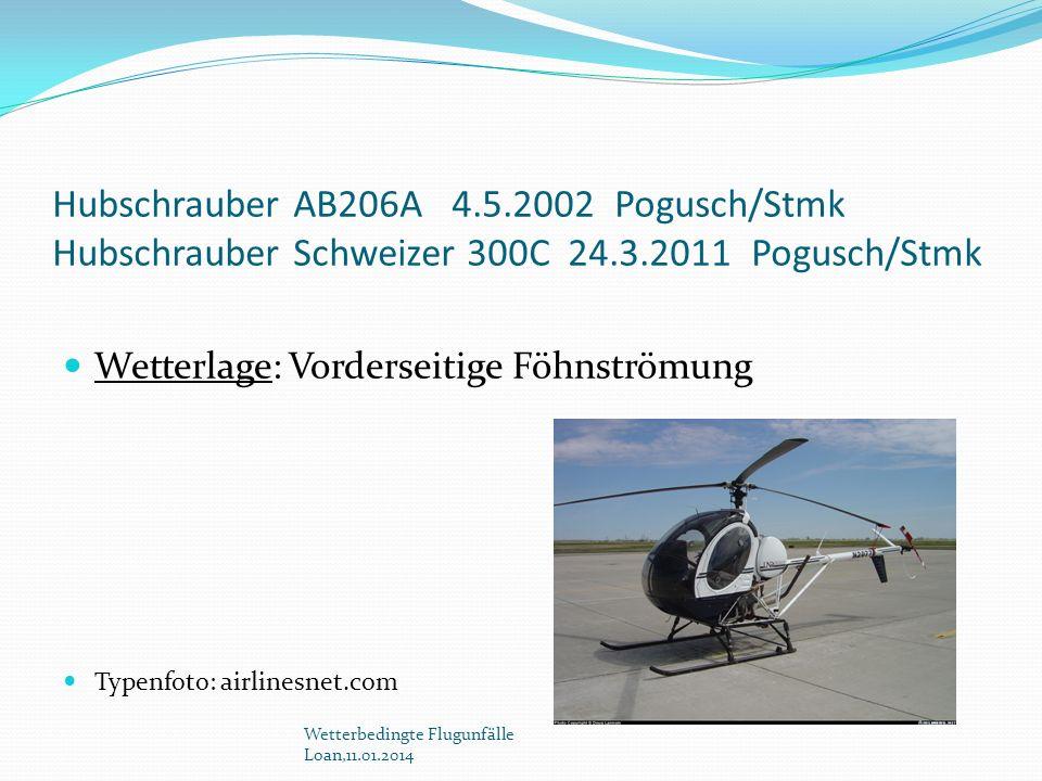 Hubschrauber AB206A 4.5.2002 Pogusch/Stmk Hubschrauber Schweizer 300C 24.3.2011 Pogusch/Stmk