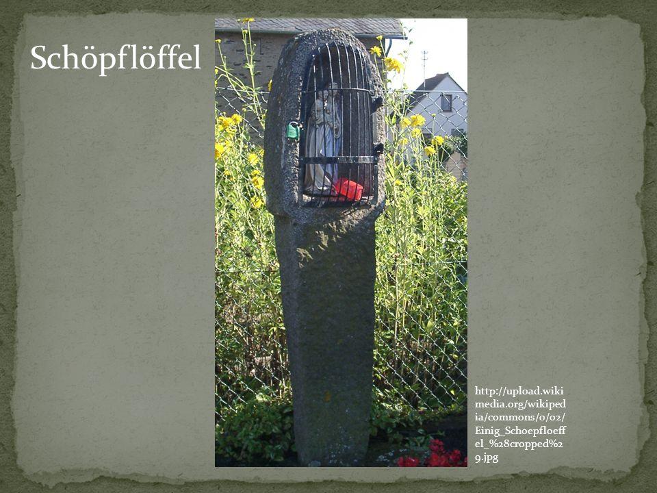 Schöpflöffel http://upload.wikimedia.org/wikipedia/commons/0/02/Einig_Schoepfloeffel_%28cropped%29.jpg.