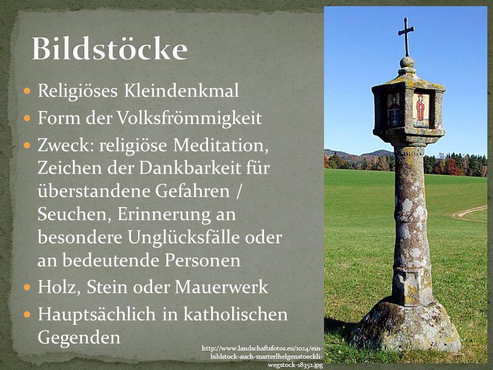 Bildstöcke Religiöses Kleindenkmal Form der Volksfrömmigkeit