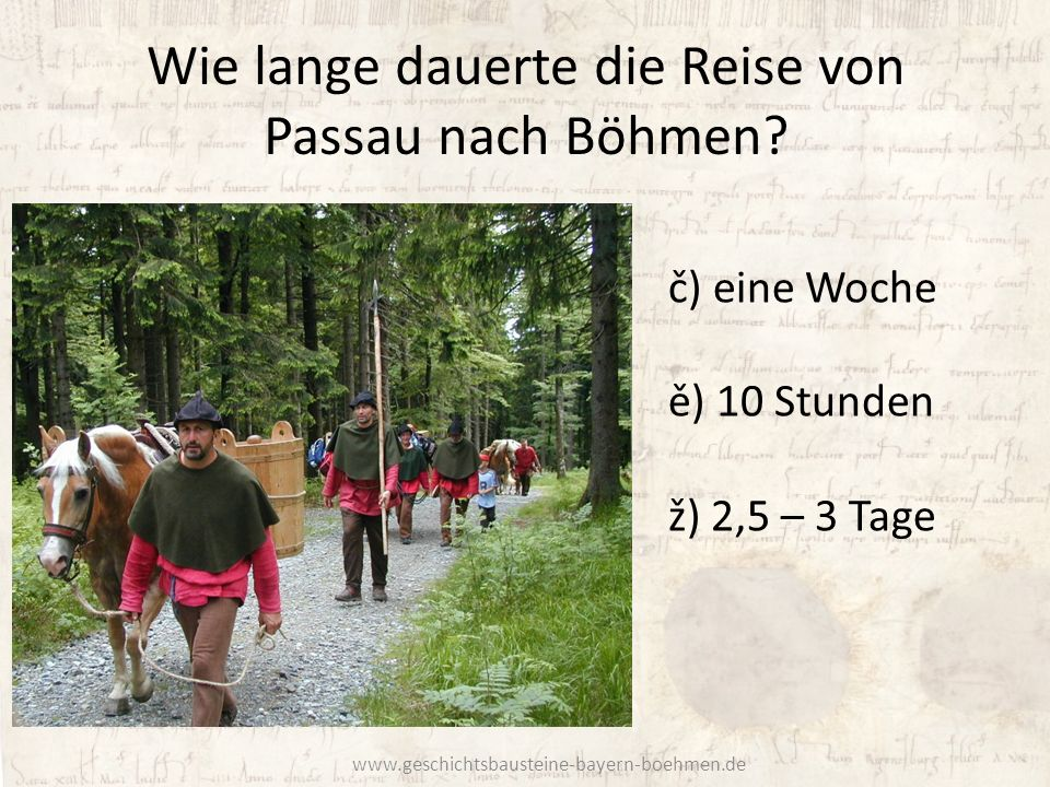 Wie lange dauerte die Reise von Passau nach Böhmen