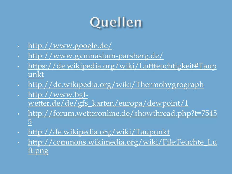 Quellen http://www.google.de/ http://www.gymnasium-parsberg.de/