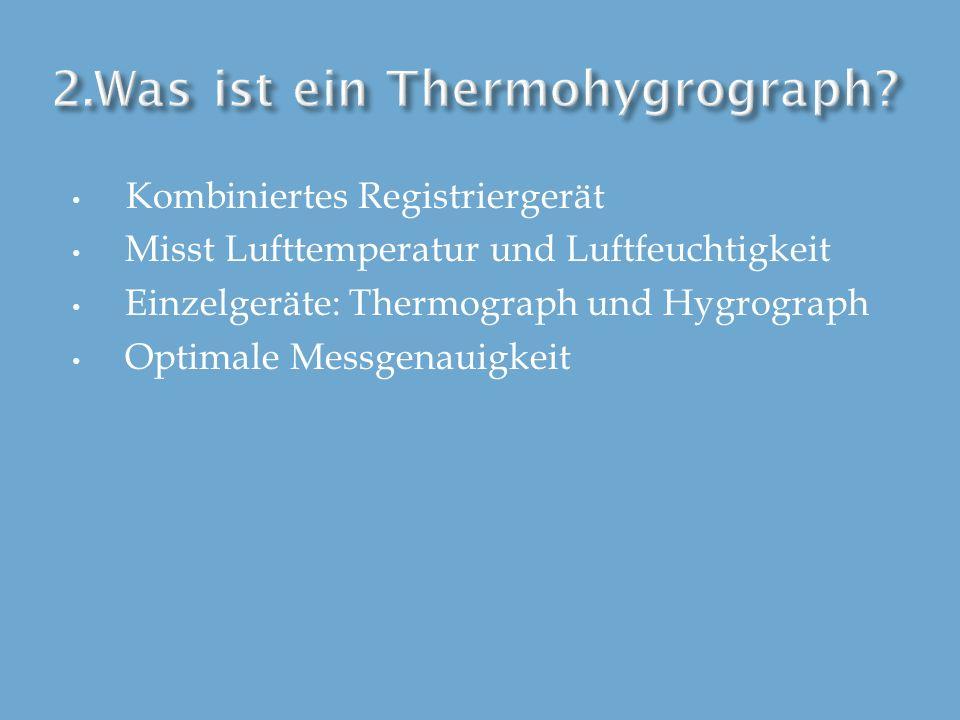 2.Was ist ein Thermohygrograph