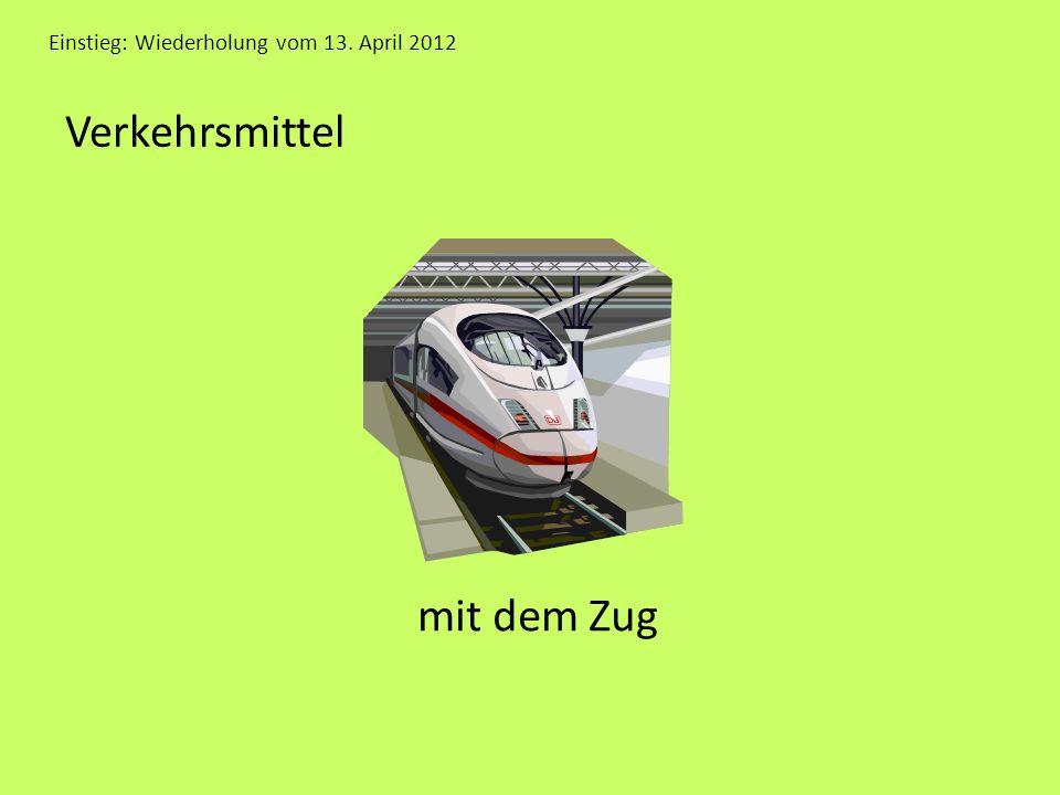 Einstieg: Wiederholung vom 13. April 2012