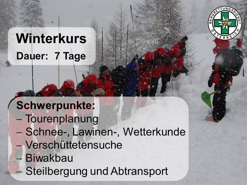Winterkurs Schwerpunkte: Tourenplanung Schnee-, Lawinen-, Wetterkunde