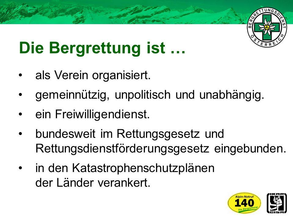 Die Bergrettung ist … als Verein organisiert.