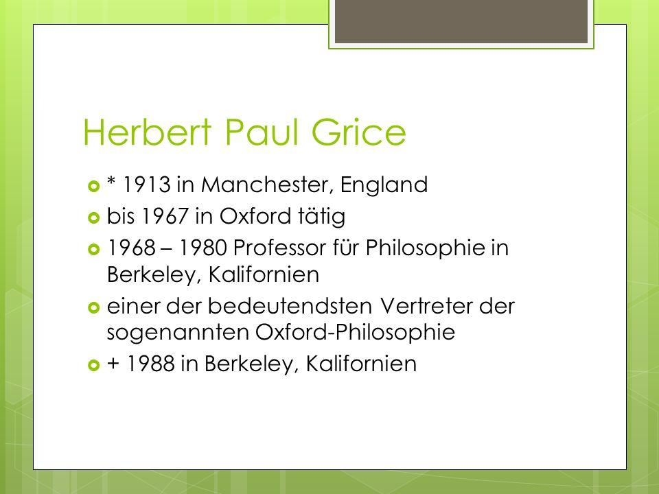Herbert Paul Grice * 1913 in Manchester, England