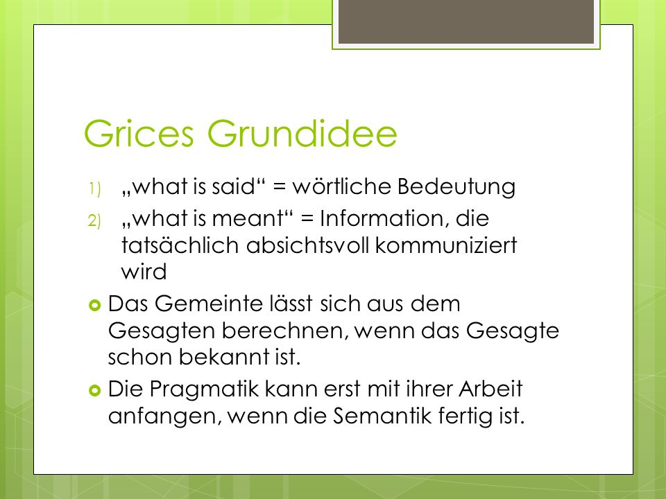 "Grices Grundidee ""what is said = wörtliche Bedeutung"