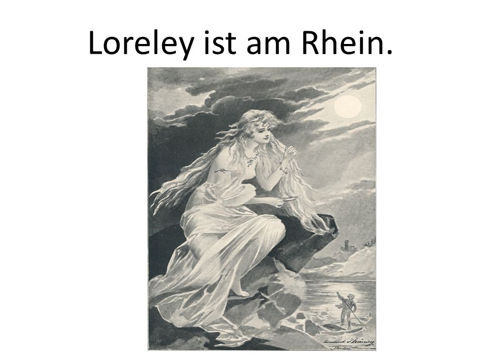 Loreley ist am Rhein.