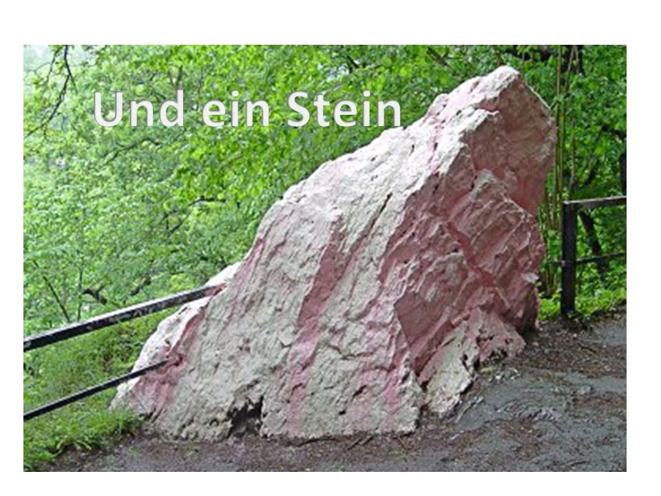 Und ein Stein