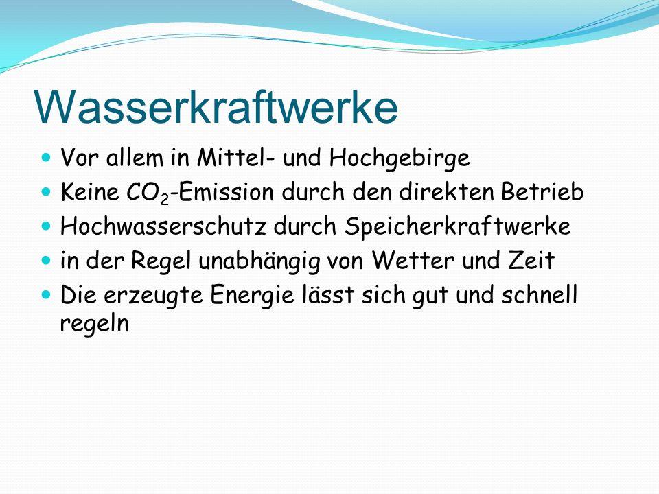 Wasserkraftwerke Vor allem in Mittel- und Hochgebirge