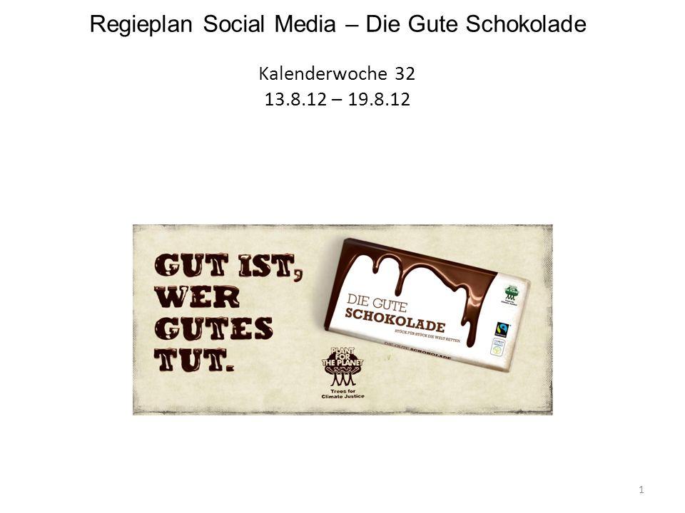 Regieplan Social Media – Die Gute Schokolade Kalenderwoche 32 13. 8