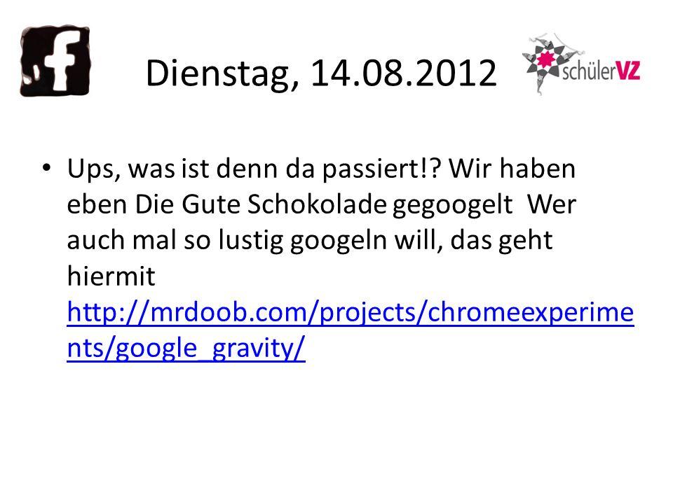 Dienstag, 14.08.2012