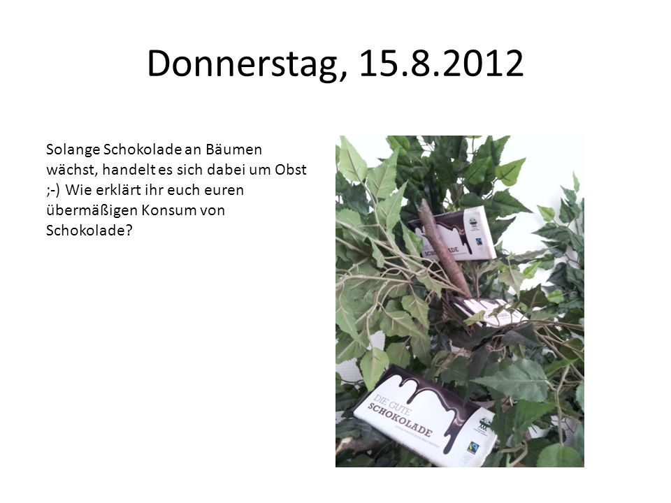 Donnerstag, 15.8.2012