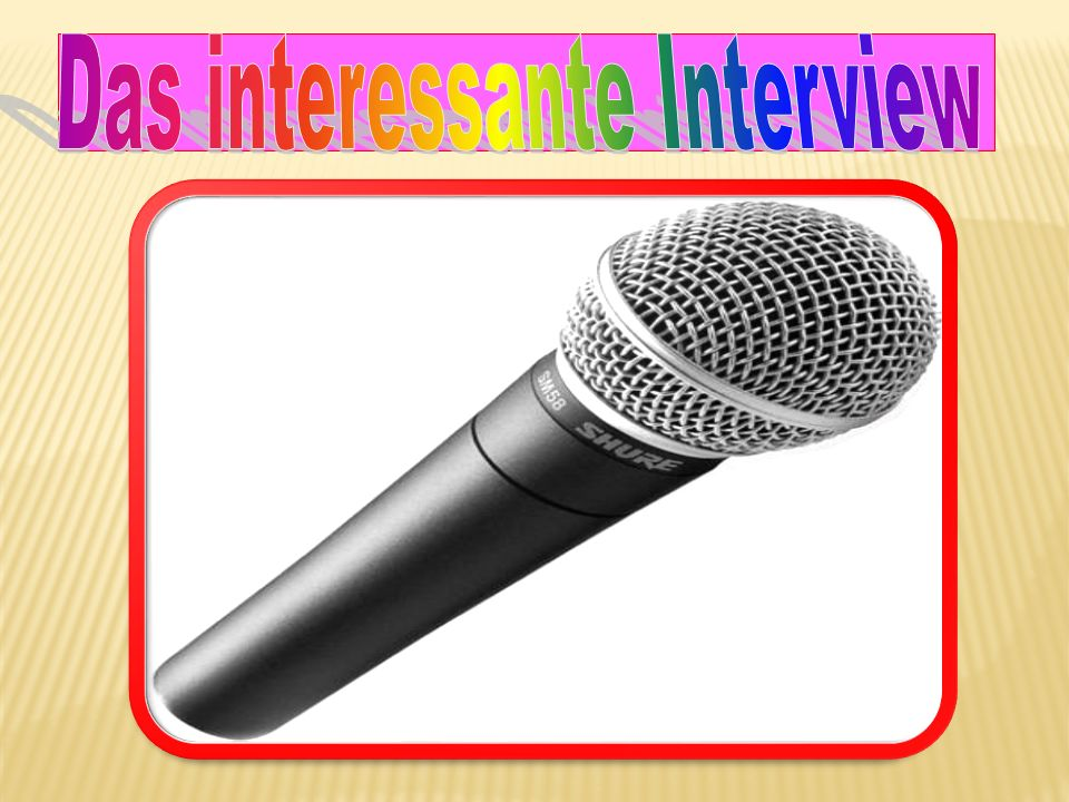 Das interessante Interview