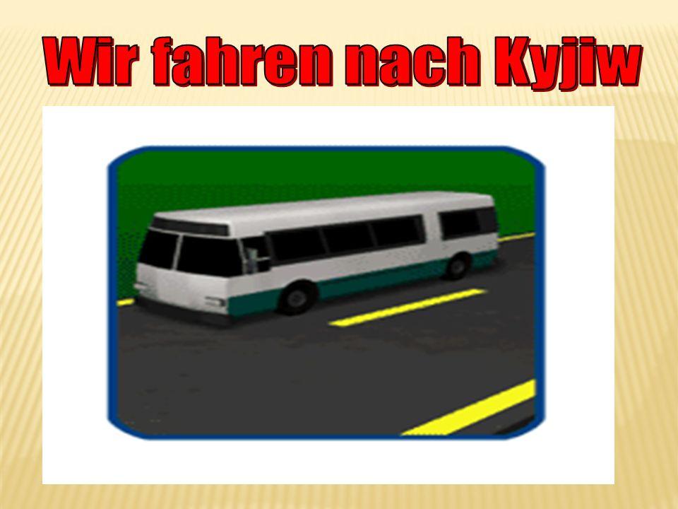 Wir fahren nach Kyjiw