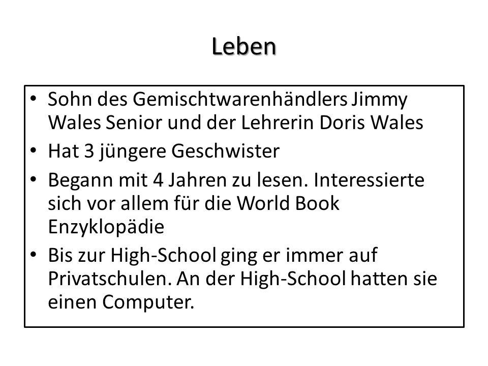 Leben Sohn des Gemischtwarenhändlers Jimmy Wales Senior und der Lehrerin Doris Wales. Hat 3 jüngere Geschwister.