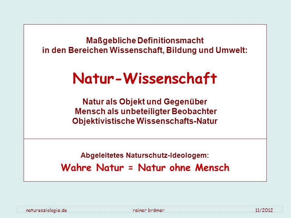 Natur-Wissenschaft Wahre Natur = Natur ohne Mensch