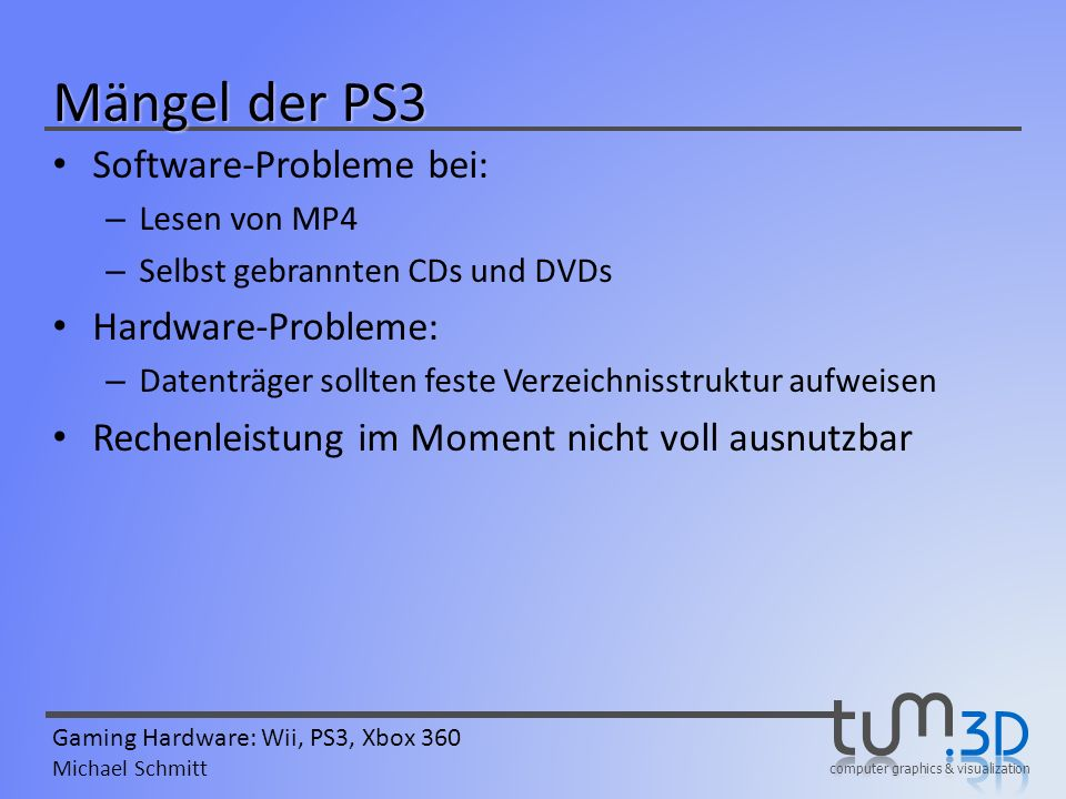 Mängel der PS3 Software-Probleme bei: Hardware-Probleme: