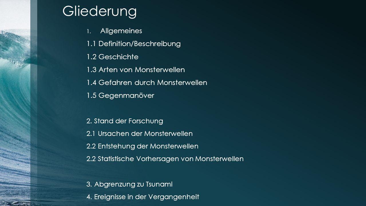 Gliederung Allgemeines 1.1 Definition/Beschreibung 1.2 Geschichte