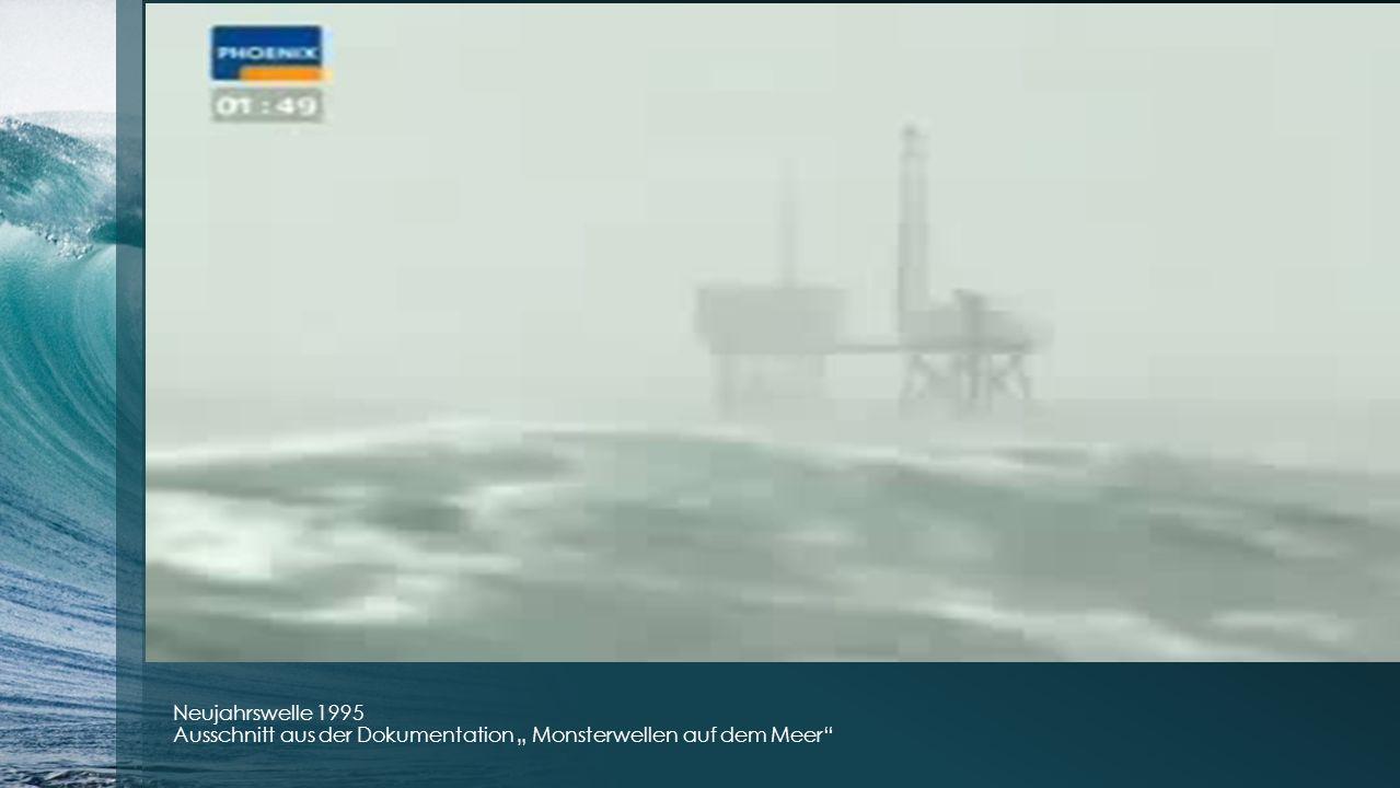 """Neujahrswelle 1995 Ausschnitt aus der Dokumentation """" Monsterwellen auf dem Meer"""
