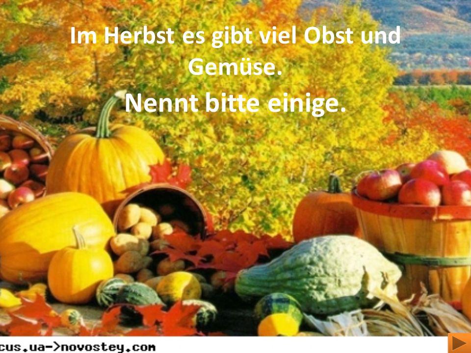 Im Herbst es gibt viel Obst und Gemüse.