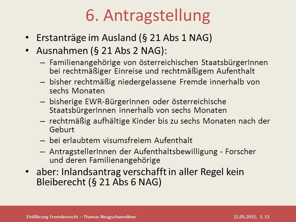 6. Antragstellung Erstanträge im Ausland (§ 21 Abs 1 NAG)