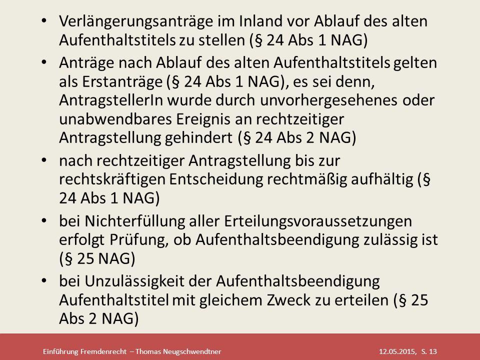 Verlängerungsanträge im Inland vor Ablauf des alten Aufenthaltstitels zu stellen (§ 24 Abs 1 NAG)