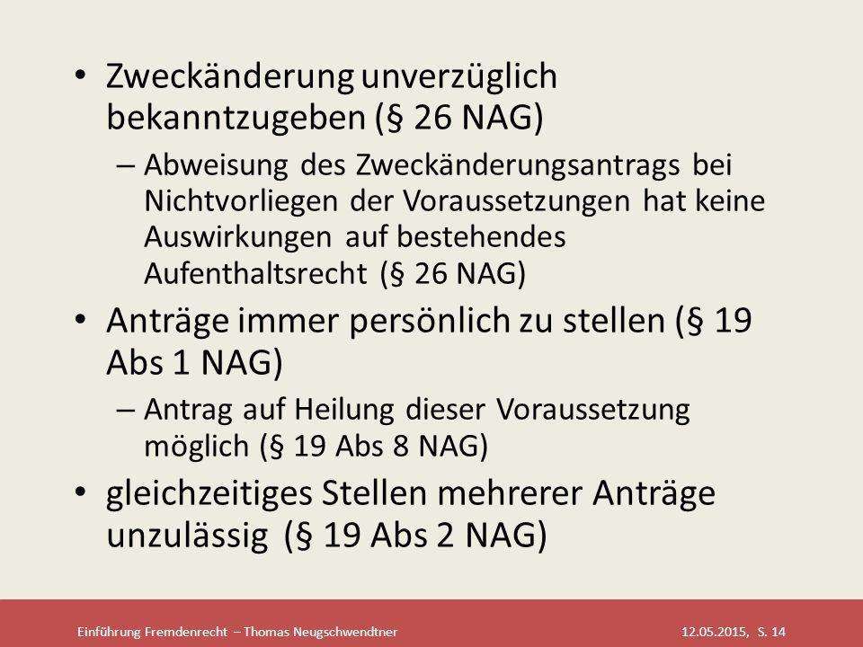 Zweckänderung unverzüglich bekanntzugeben (§ 26 NAG)