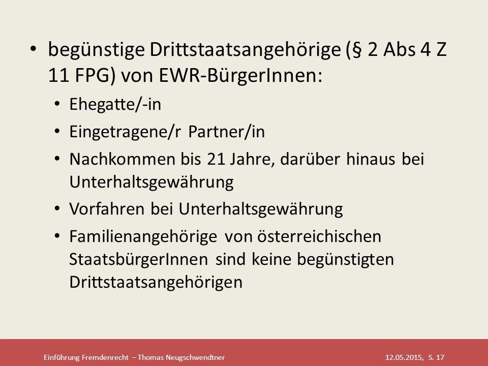 begünstige Drittstaatsangehörige (§ 2 Abs 4 Z 11 FPG) von EWR-BürgerInnen:
