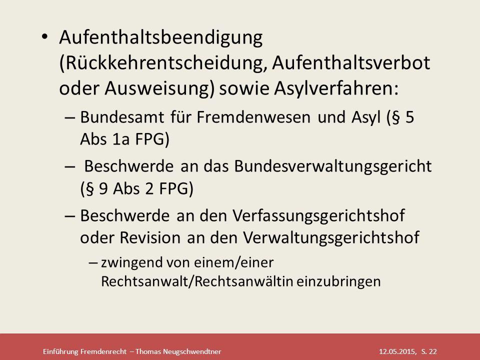 Aufenthaltsbeendigung (Rückkehrentscheidung, Aufenthaltsverbot oder Ausweisung) sowie Asylverfahren: