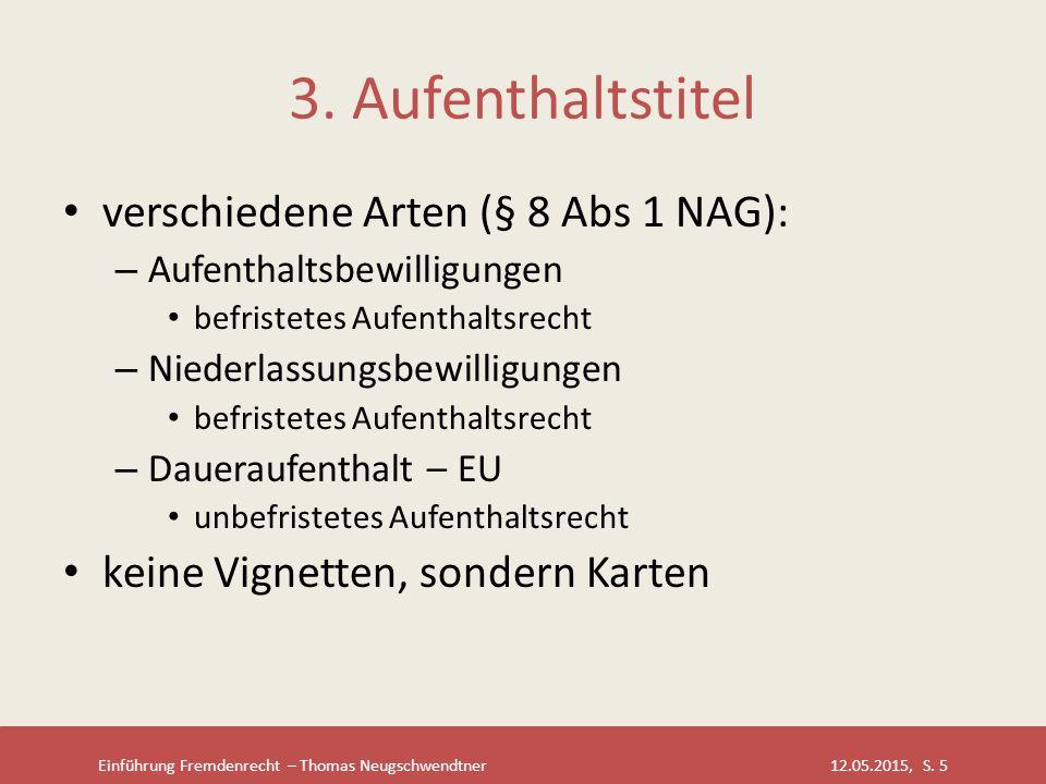 3. Aufenthaltstitel verschiedene Arten (§ 8 Abs 1 NAG):