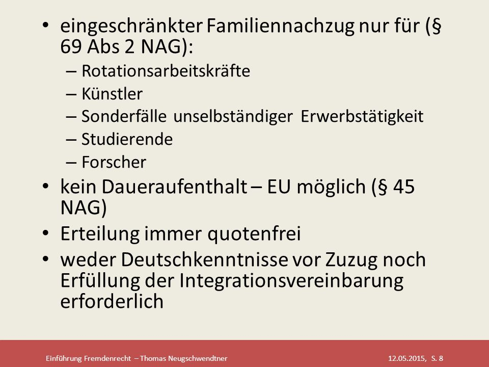 eingeschränkter Familiennachzug nur für (§ 69 Abs 2 NAG):