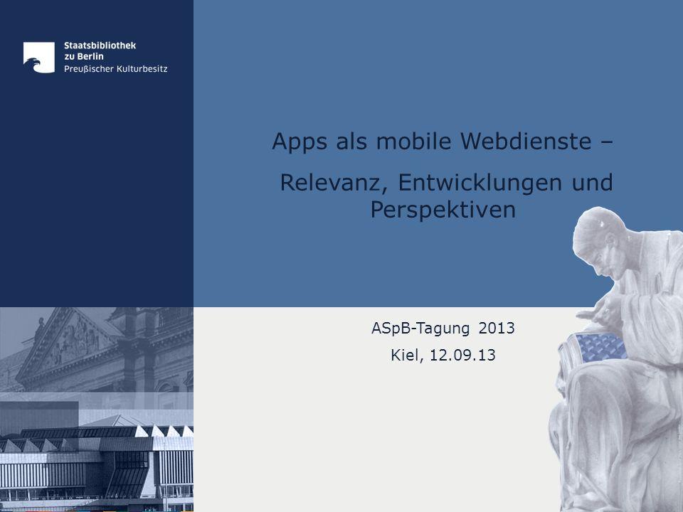 Apps als mobile Webdienste – Relevanz, Entwicklungen und Perspektiven