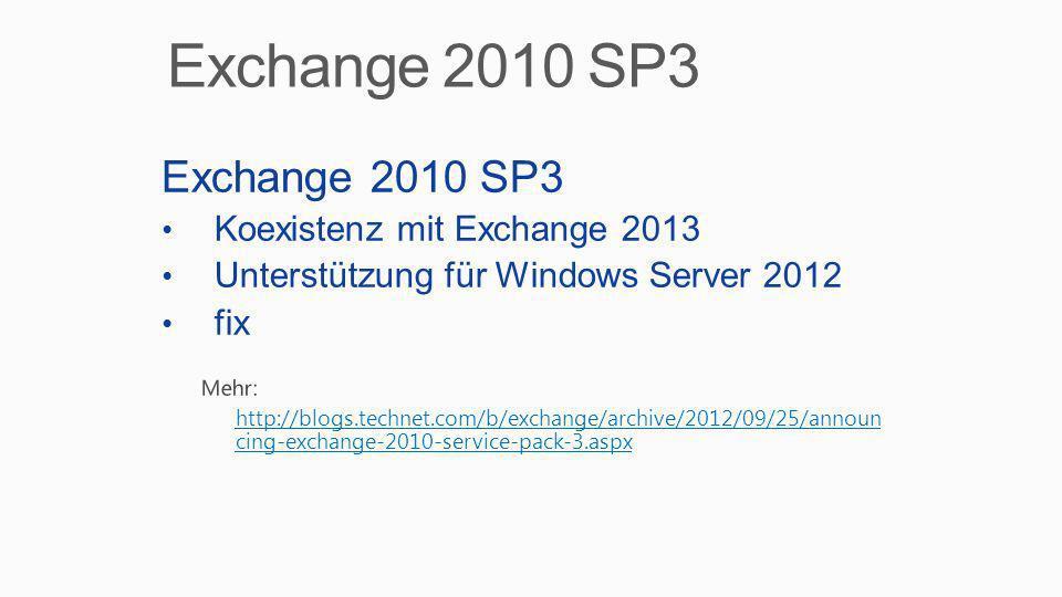 Exchange 2010 SP3 Exchange 2010 SP3 Koexistenz mit Exchange 2013
