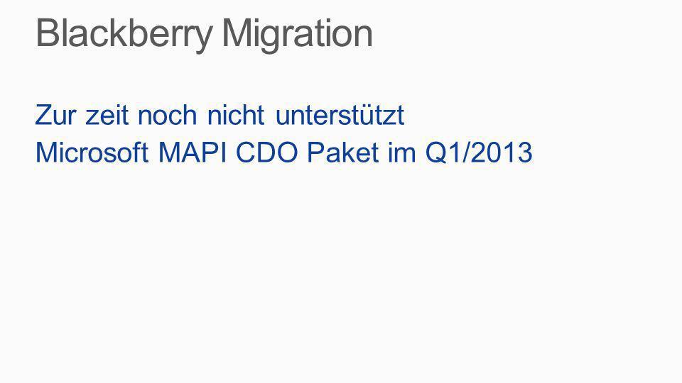 Blackberry Migration Zur zeit noch nicht unterstützt Microsoft MAPI CDO Paket im Q1/2013