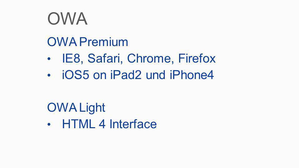 OWA OWA Premium IE8, Safari, Chrome, Firefox iOS5 on iPad2 und iPhone4