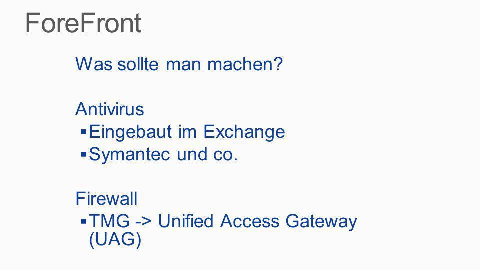 ForeFront Was sollte man machen Antivirus Eingebaut im Exchange