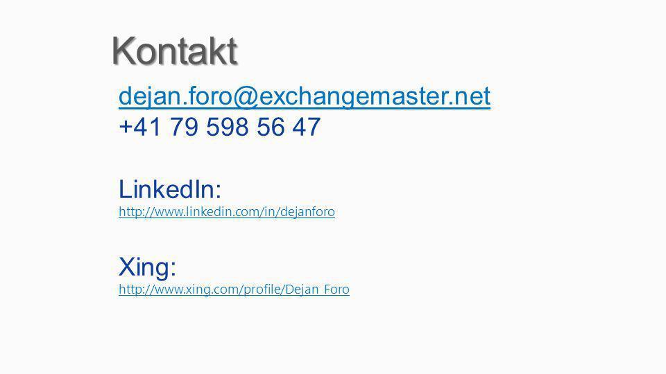 Kontakt dejan.foro@exchangemaster.net +41 79 598 56 47 LinkedIn: Xing: