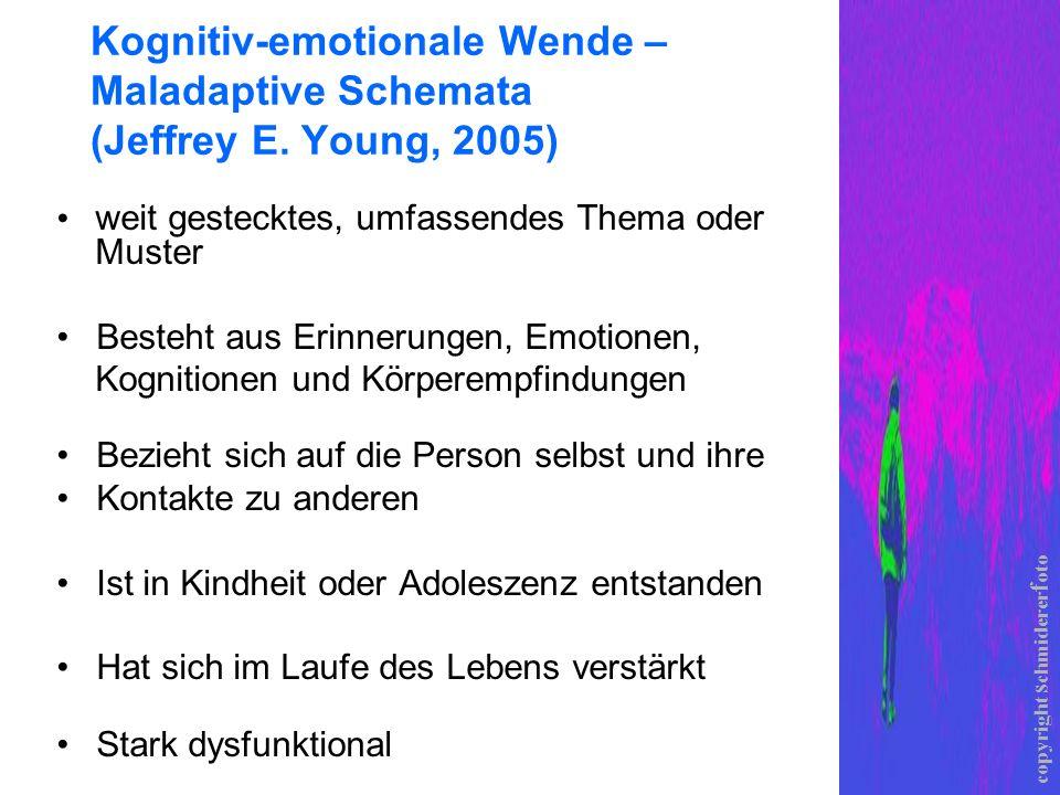 Kognitiv-emotionale Wende – Maladaptive Schemata (Jeffrey E