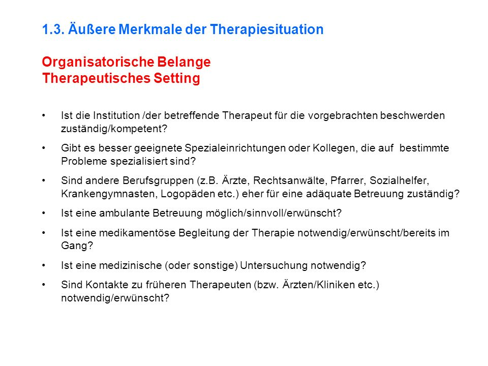 1.3. Äußere Merkmale der Therapiesituation Organisatorische Belange