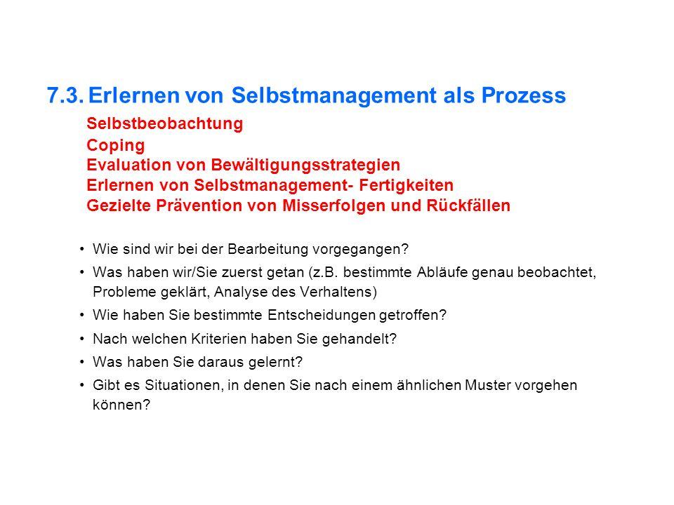 7. 3. Erlernen von Selbstmanagement als Prozess. Selbstbeobachtung