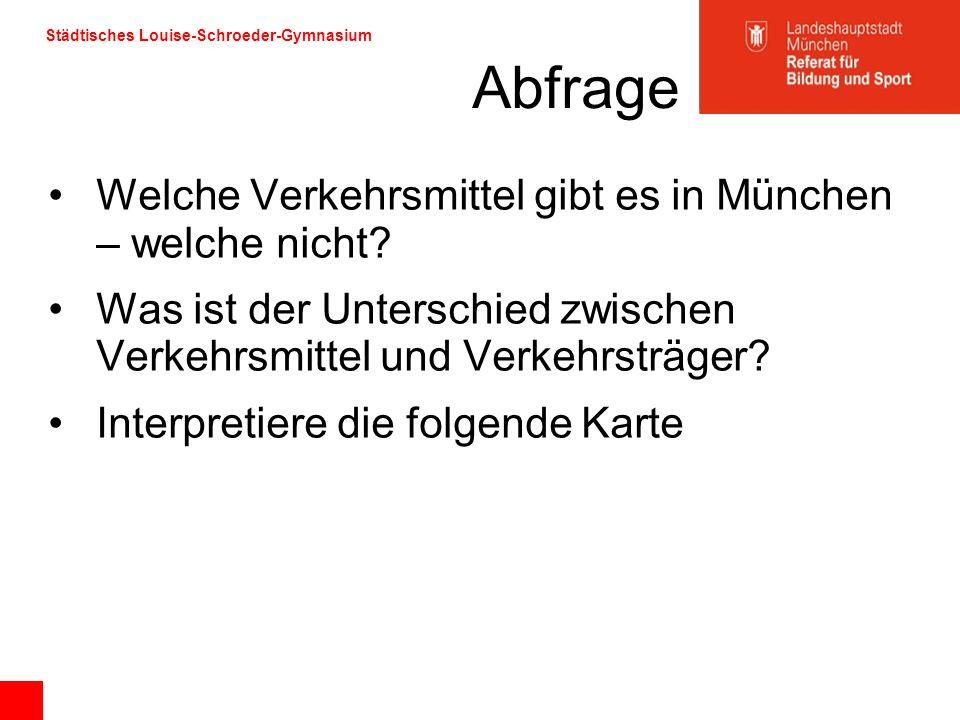 Abfrage Welche Verkehrsmittel gibt es in München – welche nicht