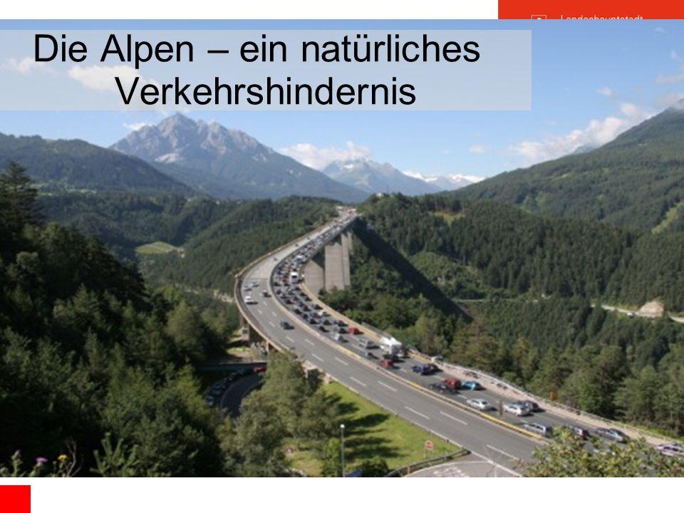 Die Alpen – ein natürliches Verkehrshindernis