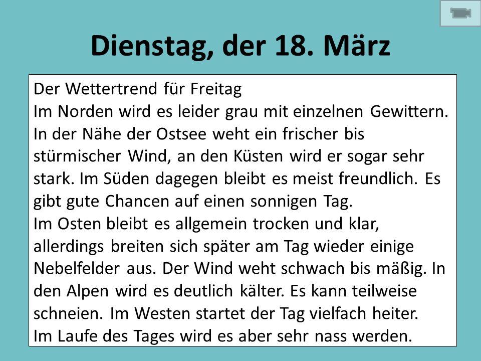 Dienstag, der 18. März Der Wettertrend für Freitag