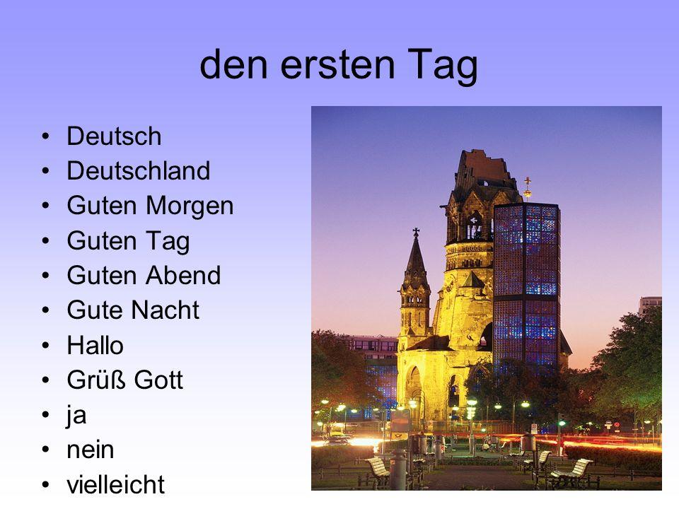 den ersten Tag Deutsch Deutschland Guten Morgen Guten Tag Guten Abend