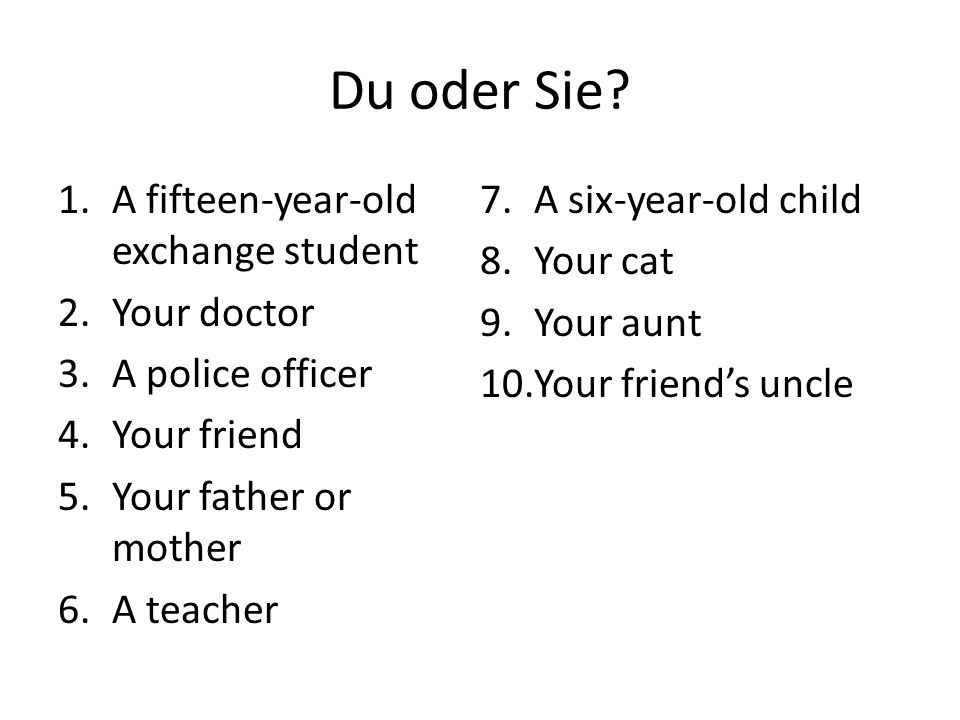 Du oder Sie A fifteen-year-old exchange student A six-year-old child